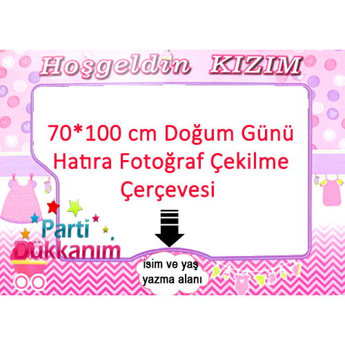 Hoşgeldin Kızım Hatıra Fotoğraf Çekme Çerçevesi (70x100 cm), fiyatı