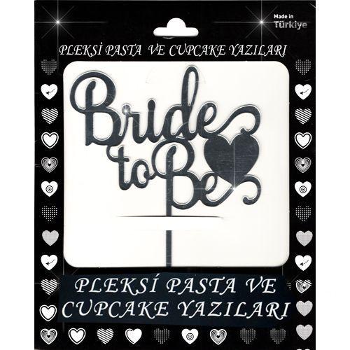 Bride To Be Pleksi Pasta Süsü (14x14 cm)