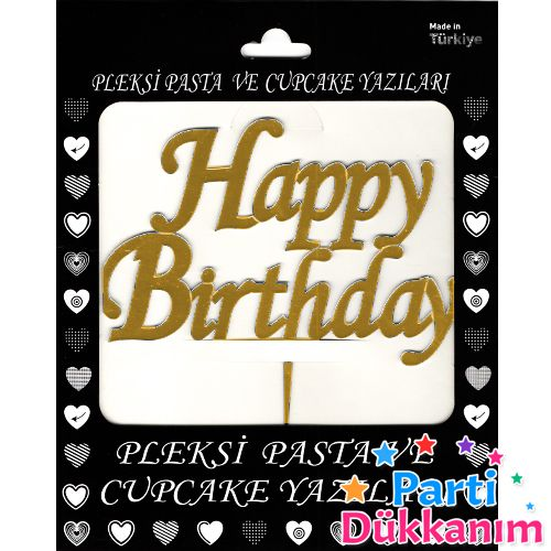 Happy Birthday Pleksi Pasta Süsü Gold (14x15 cm), fiyatı
